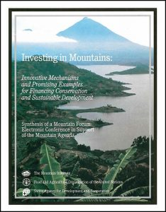 Investing in Mountains: Innovative Mechanisms and Promising Examples for Financing Conservation and Sustainable Development